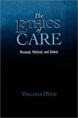The Ethics of Care: Personal, Political, and Global