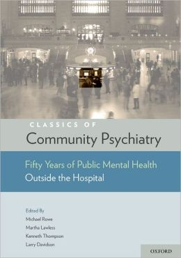 Classics of Community Psychiatry: Fifty Years of Public Mental Health Outside the Hospital