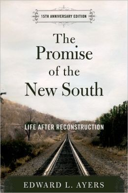 The Promise of the New South: Life after Reconstruction (15th Anniversary Edition)