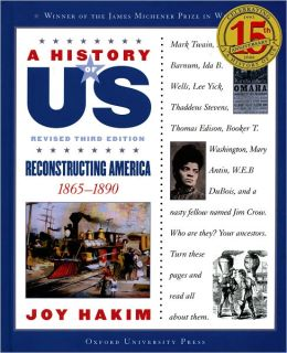 Reconstructing America: 1865-1890 A History of US, Book 7