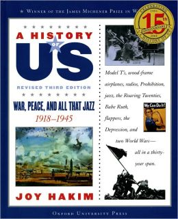 War, Peace, and All That Jazz: 1918-1945 A History of US Book 9