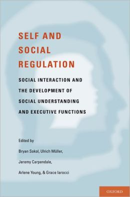 Self- and Social-Regulation: The Development of Social Interaction, Social Understanding, and Executive Functions