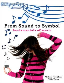 From Sound to Symbol: Fundamentals of Music