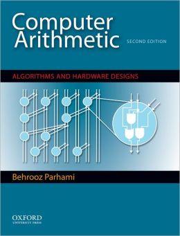 Computer Arithmetic: Algorithms and Hardware Designs