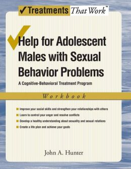 Help for Adolescent Males with Sexual Behavior Problems: A Cognitive-Behavioral Treatment Program, Workbook