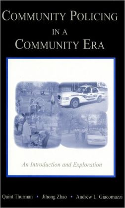 Community Policing in a Community Era: An Introduction and Exploration