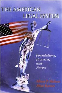 The American Legal System: Foundations, Processes, and Norms