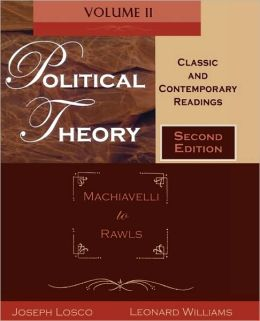 Political Theory: Classic and Contemporary Readings Volume II: Machiavelli to Rawls