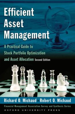 Efficient Asset Management: A Practical Guide to Stock Portfolio Optimization and Asset Allocation