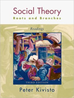 Social Theory: Roots and Branches: Readings