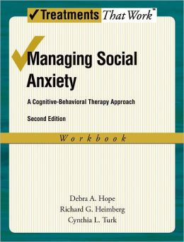 Managing Social Anxiety, Workbook, 2nd Edition: A Cognitive-Behavioral Therapy Approach