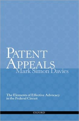 Patent Appeals: The Elements of Effective Advocacy in the Federal Circuit