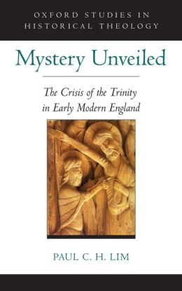 Mystery Unveiled: The Crisis of the Trinity in Early Modern England