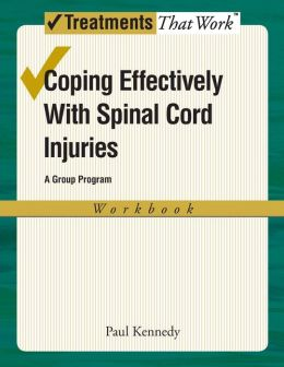 Coping Effectively With Spinal Cord Injuries: A Group Program, Workbook