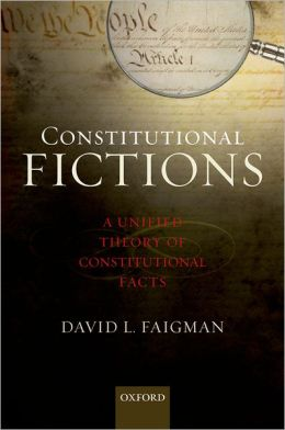 Constitutional Fictions: A Unified Theory of Constitutional Facts