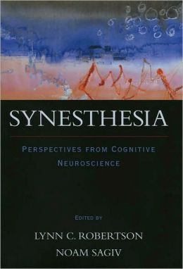 Synesthesia: Perspectives from Cognitive Neuroscience: Perspectives from Cognitive Neuroscience