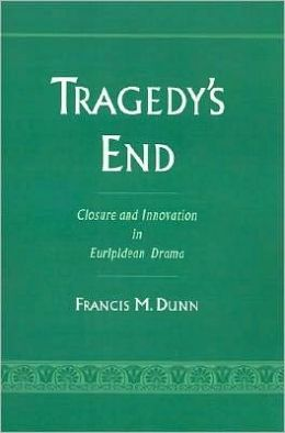 Tragedy's End: Closure and Innovation in Euripidean Drama