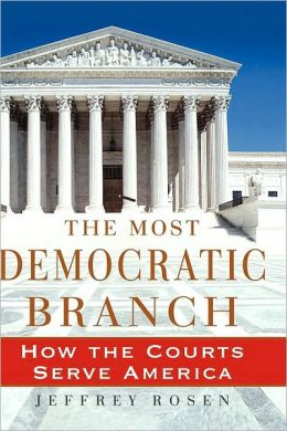 The Most Democratic Branch: How the Courts Serve America: How the Courts Serve America