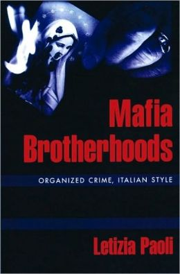 the italian mafia an overview Other organized crime syndicates in italy (such as the camorra in naples and ' ndrangheta in calabria)  section 2 provides a brief historical overview of the.