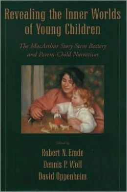 Revealing the Inner Worlds of Young Children: The MacArthur Story Stem Battery and Parent-Child Narratives: The MacArthur Story Stem Battery and Parent-Child Narratives
