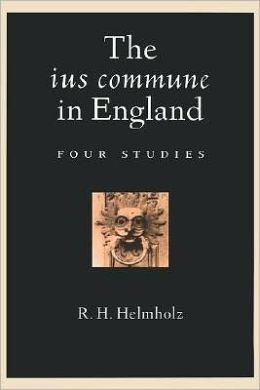 The ius commune in England : Four Studies: Four Studies