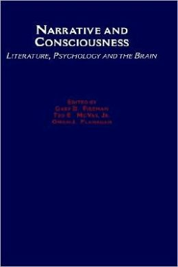 Narrative and Consciousness: Literature, Psychology and the Brain: Literature, Psychology and the Brain