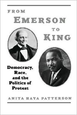 From Emerson to King: Democracy, Race, and the Politics of Protest