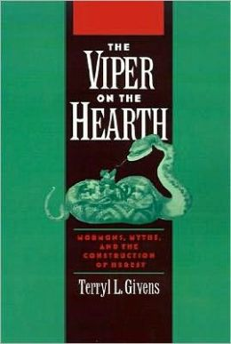 The Viper on the Hearth; Mormons, Myths, and the Construction of Heresy