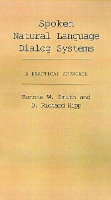 Spoken Natural Language Dialog Systems: A Practical Approach