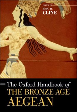 Oxford Handbook of the Bronze Age Aegean