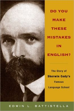 Do You Make These Mistakes in English?: The Story of Sherwin Cody's Famous Language School