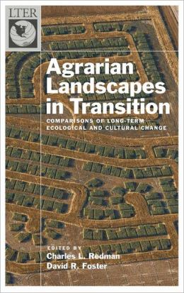 Agrarian Landscapes in Transition: Comparisons of Long-Term Ecological and Cultural Change