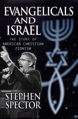 Evangelicals and Israel: The Story of Christian Zionism