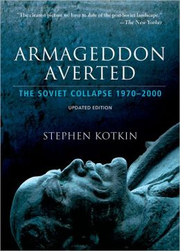 Armageddon Averted: Soviet Collapse, 1970-2000