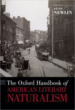 The Oxford Handbook of American Literary Naturalism