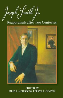 Joseph Smith, Jr: Reappraisals after Two Centuries