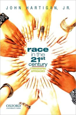 Race in the 21st Century: Ethnographic Approaches