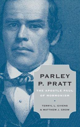 Parley P. Pratt: The Apostle Paul of Mormonism
