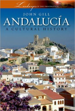 Andalucia: A Cultural History