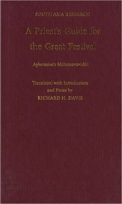 Priest's Guide for the Great Festival Aghorasiva's Mahotsavavidhi