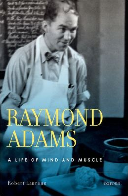 Raymond Adams: A Life of Mind and Muscle