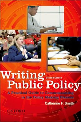 Writing Public Policy: A Practical Guide to Communicating in the Policy Making Process