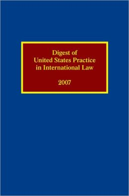Digest of United States Practice in International Law 2007