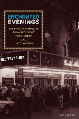 Enchanted Evenings: The Broadway Musical from 'Show Boat' to Sondheim and Lloyd Webber