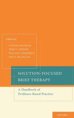 Solution-Focused Brief Therapy: A Handbook of Evidence-Based Practice
