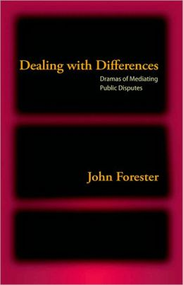 Dealing with Differences: The Drama of Mediating Public Disputes