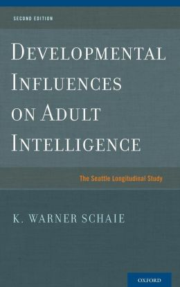 Developmental Influences on Adult Intelligence: The Seattle Longitudinal Study