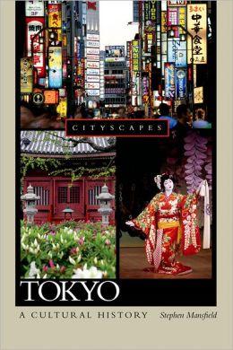 Tokyo: A Cultural History