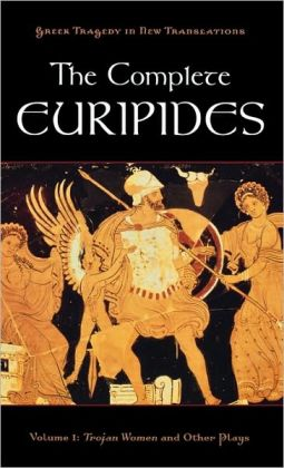 The Complete Euripides, Volume I: Trojan Women and Other Plays