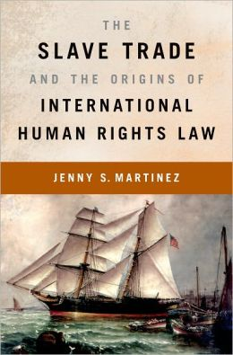 The Slave Trade and the Origins of International Human Rights Law